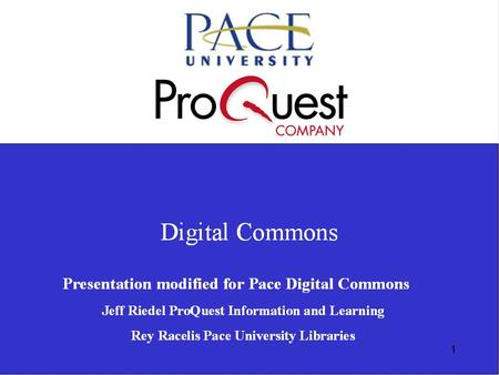 Proquest. Digital Commons/Institutional Repository at Pace.