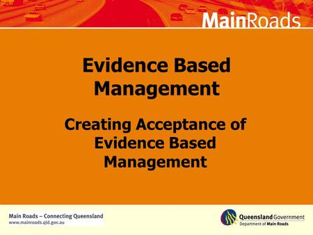 Evidence Based Management Creating Acceptance of Evidence Based Management.