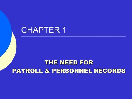 THE NEED FOR PAYROLL & PERSONNEL RECORDS