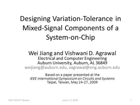 Designing Variation-Tolerance in Mixed-Signal Components of a System-on-Chip Wei Jiang and Vishwani D. Agrawal Electrical and Computer Engineering Auburn.
