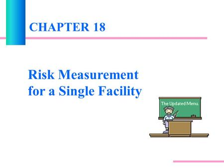 Risk Measurement for a Single Facility