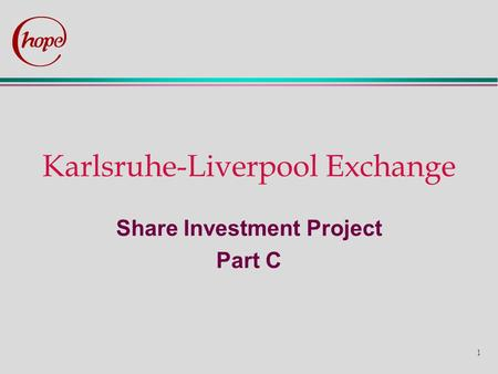 1 Karlsruhe-Liverpool Exchange Share Investment Project Part C.