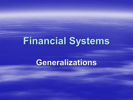 Financial Systems Generalizations. The Four Institutions  The Ministry of Finance (MOF)  The Central Bank (CENT BANK)  The Commercial Banks (COMMBANK)