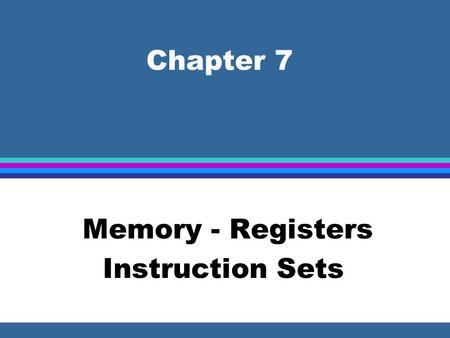 Memory - Registers Instruction Sets