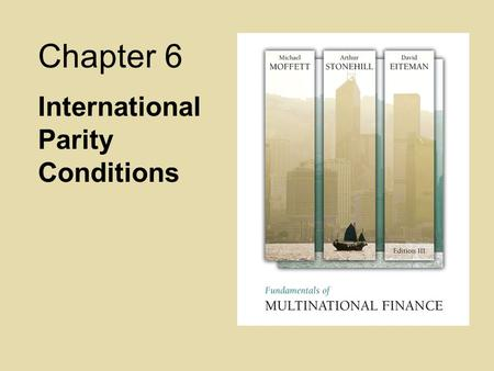 Chapter 6 International Parity Conditions. 6-2 International Parity Conditions: Learning Objectives Examine how price levels and price level changes (inflation)