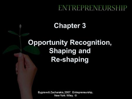 Chapter 3 Opportunity Recognition, Shaping and Re-shaping