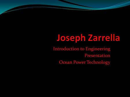 Introduction to Engineering Presentation Ocean Power Technology
