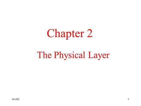 Cn ch21 The Physical Layer Chapter 2. cn ch22 The Theoretical Basis for Data Communication Fourier Analysis Bandwidth-Limited Signals Maximum Data Rate.