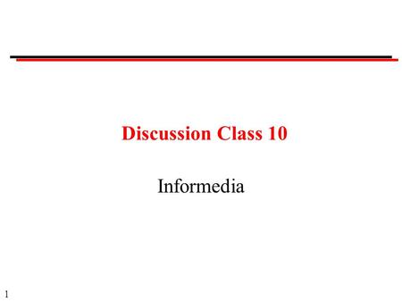1 Discussion Class 10 Informedia. 2 Discussion Classes Format: Question Ask a member of the class to answer. Provide opportunity for others to comment.