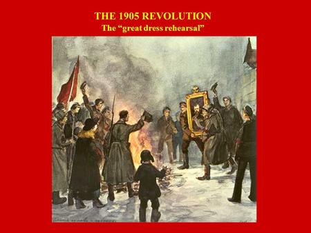 "THE 1905 REVOLUTION The ""great dress rehearsal"". THE 1905 REVOLUTION  Discontentment of peasantry  Discontentment of proletariat  Revolutionary agitation."
