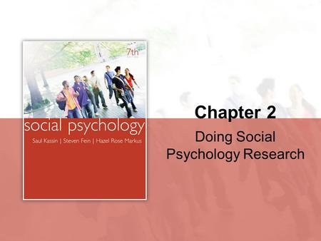 Chapter 2 Doing Social Psychology Research. Copyright © Houghton Mifflin Company. All rights reserved.2 | 2 Why Should You Learn About Research Methods?