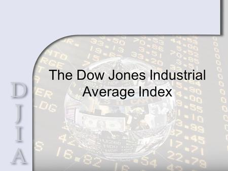 The Dow Jones Industrial Average Index. Brief History Founders Edward Davis Charles Henry Charles Milford Jones Dow Bergstresser.
