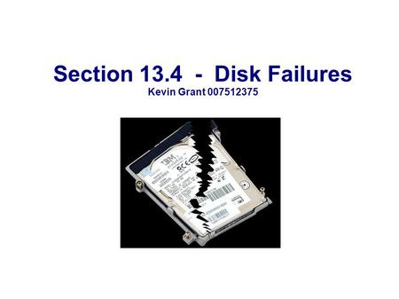 Section 13.4 - Disk Failures Kevin Grant 007512375.
