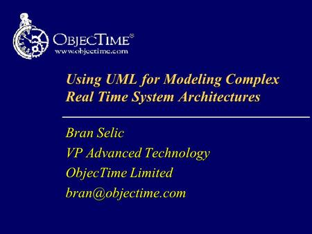 Using UML for Modeling Complex Real Time System Architectures