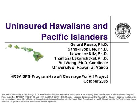 This research is funded in part through a U.S. Health Resources and Services Administration, State Planning Grant to the Hawaii State Department of Health,