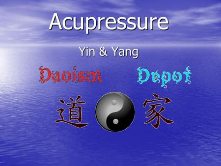 Acupressure Yin & Yang. What is Acupressure? Acupressure is an ancient healing art developed in Asia over 5,000 years ago that uses the fingers to press.