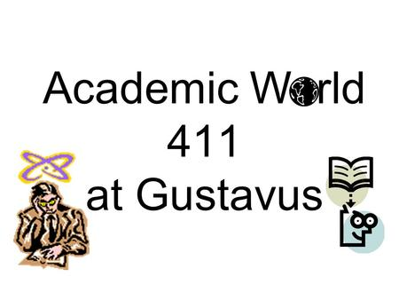 Academic W rld 411 at Gustavus. Declaring a Major You can declare your major and arrange for an advisor from that department any time after your first.