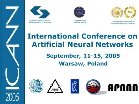 International Conference on Artificial Neural Networks September, 11-15, 2005 Warsaw, Poland.