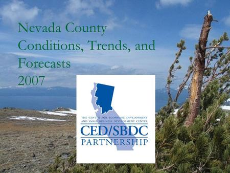 Nevada County Conditions, Trends, and Forecasts 2007.