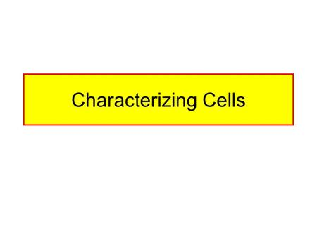 Characterizing Cells. What To Characterize Confirmation Of Species Of Origin Correlation With The Tissue Of Origin Transformation Status Finite Or Continuous.