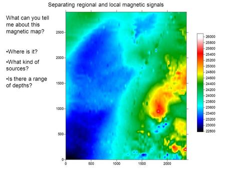 Separating regional and local magnetic signals What can you tell me about this magnetic map? Where is it? What kind of sources? Is there a range of depths?