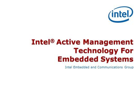 Intel® Active Management <strong>Technology</strong> For Embedded Systems