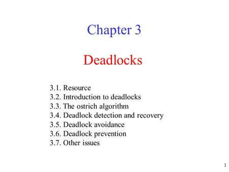 Chapter 3 Deadlocks 3.1. Resource 3.2. Introduction to deadlocks