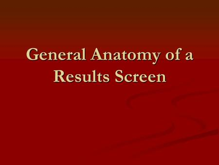 General Anatomy of a Results Screen. The navigation bar.