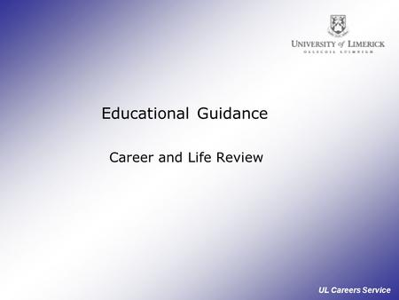UL Careers Service Educational Guidance Career and Life Review.