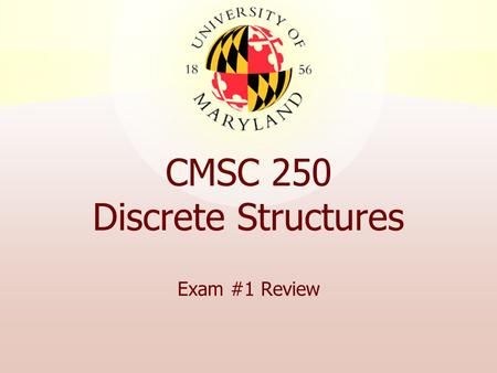 CMSC 250 Discrete Structures Exam #1 Review. 21 June 2007Exam #1 Review2 Symbols & Definitions for Compound Statements pq p  qp  qp  qp  qp  q 11.