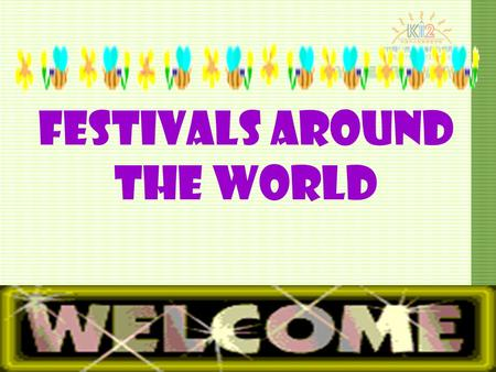 Festivals around the world. Mid-winter Day Spring FestivalLantern Festival Dragon-boat Festival Mid-autumn Day Double Ninth Festival.