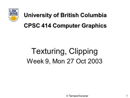 Texturing, Clipping Week 9, Mon 27 Oct 2003