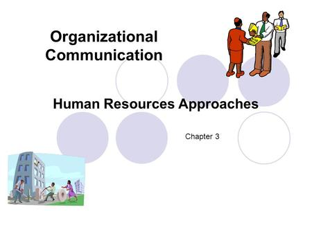 Organizational Communication Human Resources Approaches Chapter 3.