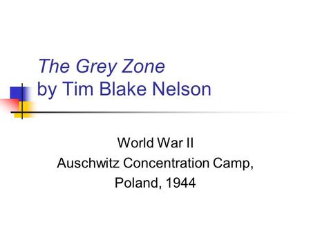 The Grey Zone by Tim Blake Nelson World War II Auschwitz Concentration Camp, Poland, 1944.