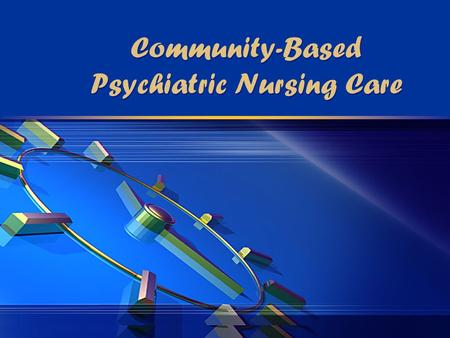 Community-Based Psychiatric Nursing Care.  The goal of the mental health delivery system is to help people who have experienced a psychiatric illness.