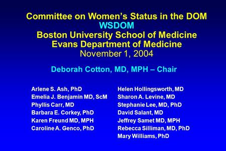Committee on Women's Status in the DOM WSDOM Boston University School of Medicine Evans Department of Medicine November 1, 2004 Deborah Cotton, MD, MPH.