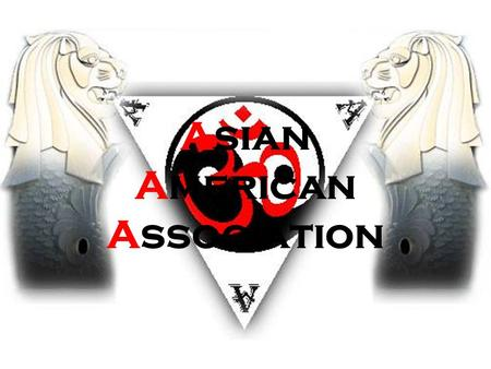 Asian American Association. Our Purpose Promote greater recognition of Asian cultures, history, and heritage to The College of New Jersey communityPromote.
