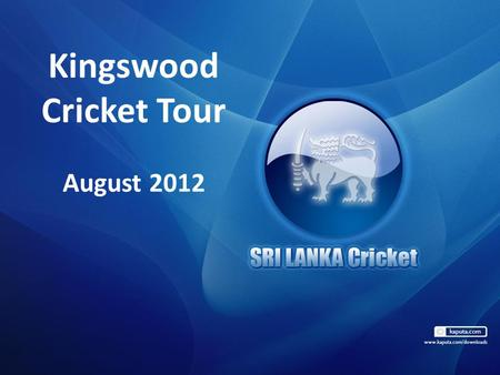 Kingswood Cricket Tour August 2012. The Process so far... Tour proposal to Head Initial emails Manco Marketing/ Comm dept re Fundraising Continuous conversations.