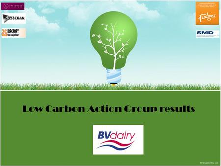 Low Carbon Action Group results. The nature of our business means a large amount of energy needs to be used, but we are looking to compensate that with.