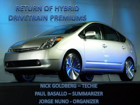 "OBJECTIVE TO DETERMINE THE ""BREAKEVEN POINT"" WHERE THE EXTRA COST OF A HYBRID IS MET IN FUEL SAVINGS. TO COMPARE DIFFERENT VEHICLE TYPES TO DETERMINE."