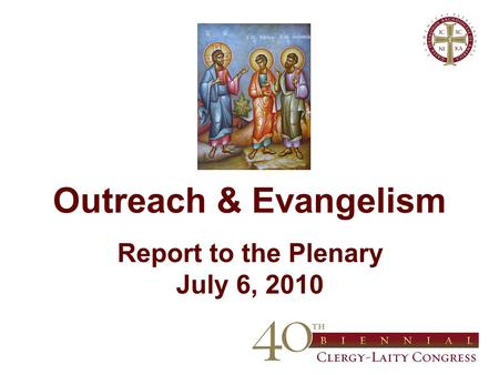 Outreach & Evangelism Report to the Plenary July 6, 2010.