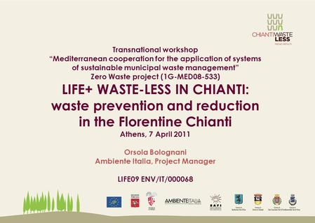 "Transnational workshop ""Mediterranean cooperation for the application of systems of sustainable municipal waste management"" Zero Waste project (1G-MED08-533)"