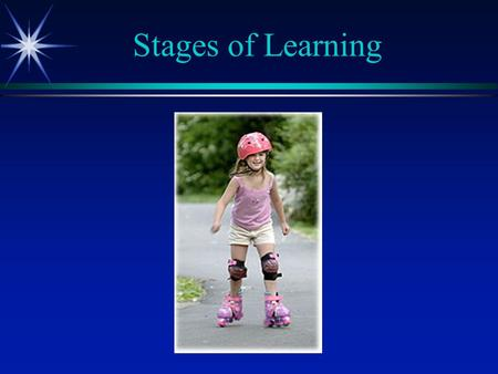 Stages of Learning. Learning Continuum NoviceSkilledExpert.