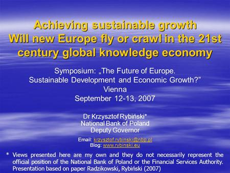 Achieving sustainable growth Will new Europe fly or crawl in the 21st century global knowledge economy Achieving sustainable growth Will new Europe fly.
