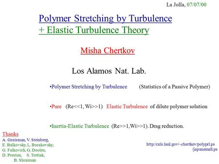 Polymer Stretching by Turbulence + Elastic Turbulence Theory