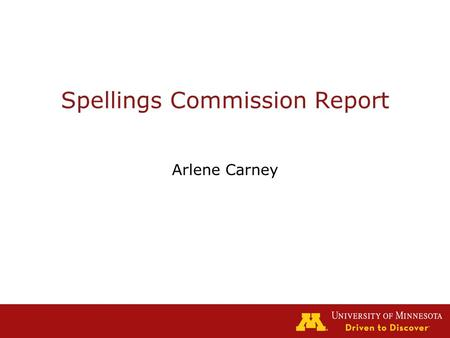 Spellings Commission Report Arlene Carney. Key Issues Access Cost and affordability Financial aid Learning.