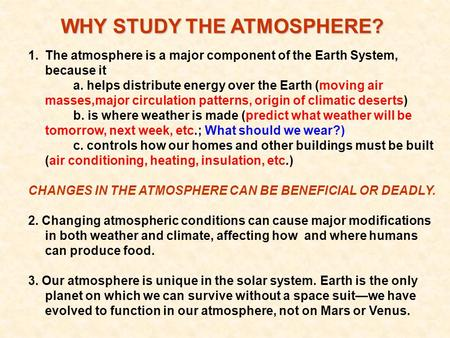 WHY STUDY THE ATMOSPHERE?