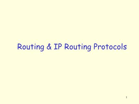 1 Routing & IP Routing Protocols. 2 Routing: Problem Definition You are a router in a packet switched network and you receive a packet destined to some.