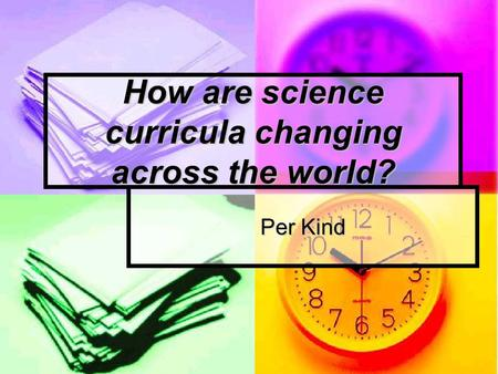 How are science curricula changing across the world? Per Kind.