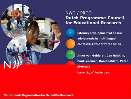 Netherlands Organisation for Scientific Research NWO / PROO Dutch Programme Council for Educational Research Literacy development of at-risk adolescents.